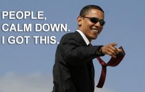 Obama_CalmDownPeople_Igotthis_Lg